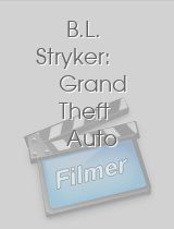 B.L. Stryker: Grand Theft Auto