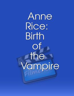 Anne Rice: Birth of the Vampire