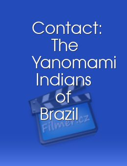 Contact: The Yanomami Indians of Brazil