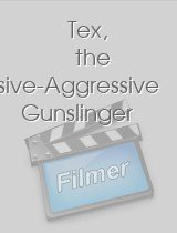 Tex, the Passive-Aggressive Gunslinger