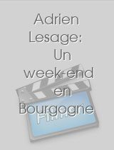 Adrien Lesage Un week-end en Bourgogne