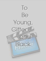 To Be Young Gifted and Black