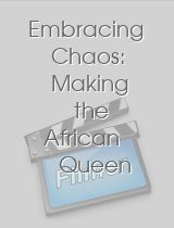 Embracing Chaos: Making the African Queen