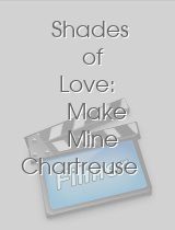 Shades of Love: Make Mine Chartreuse