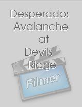Desperado: Avalanche at Devils Ridge
