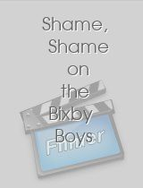 Shame, Shame on the Bixby Boys