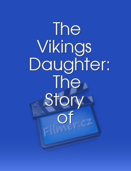 The Vikings Daughter: The Story of the Ancient Norsemen