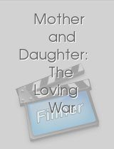 Mother and Daughter The Loving War
