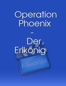 Operation Phoenix - Der Erlkönig
