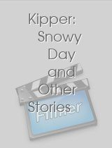 Kipper Snowy Day and Other Stories
