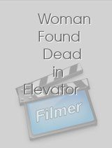 Woman Found Dead in Elevator download