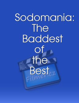 Sodomania The Baddest of the Best