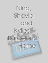 Nina Shayla and Kylies Barcelona Home Video