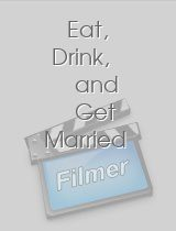 Eat, Drink, and Get Married