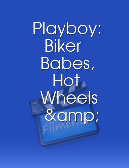 Playboy: Biker Babes, Hot Wheels & High Heels