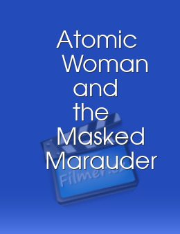 Atomic Woman and the Masked Marauder