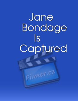 Jane Bondage Is Captured