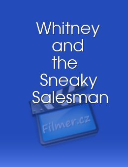 Whitney and the Sneaky Salesman