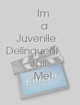 Im a Juvenile Delinquent, Jail Me! download