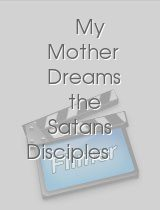 My Mother Dreams the Satans Disciples in New York