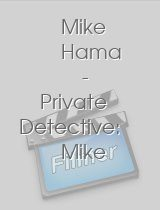 Mike Hama Private Detective Mike Hama Must Die!