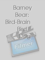 Barney Bear: Bird-Brain Bird Dog