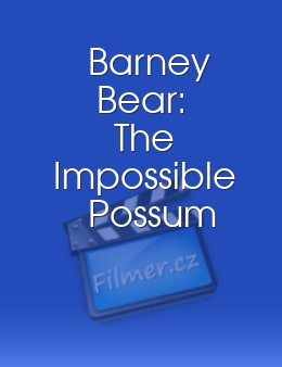 Barney Bear The Impossible Possum