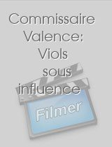 Commissaire Valence: Viols sous influence download