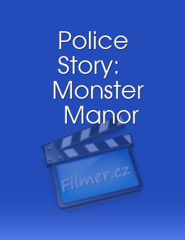 Police Story Monster Manor