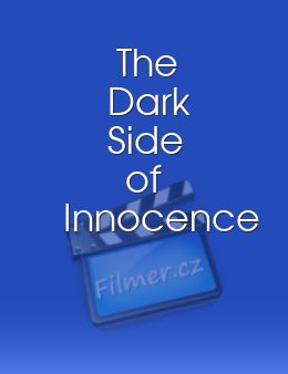 The Dark Side of Innocence