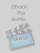 Dhaal: The Battle of Law Against Law