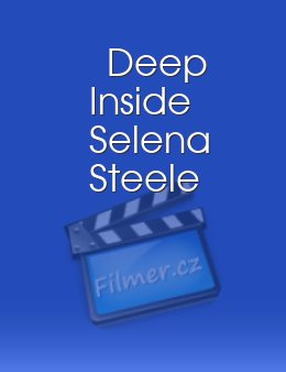 Deep Inside Selena Steele
