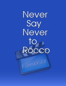 Never Say Never to Rocco