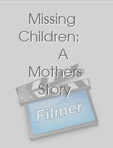 Missing Children A Mothers Story