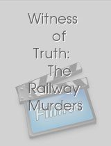 Witness of Truth The Railway Murders