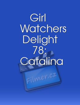 Girl Watchers Delight 78: Catalina