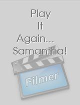 Play It Again... Samantha!