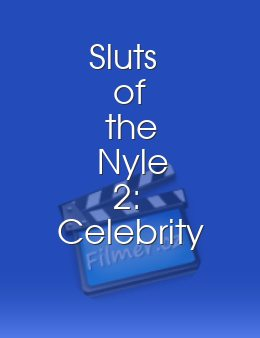 Sluts of the Nyle 2 Celebrity Sluts