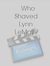 Who Shaved Lynn LeMay?