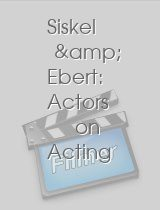 Siskel & Ebert: Actors on Acting