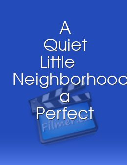A Quiet Little Neighborhood a Perfect Little Murder