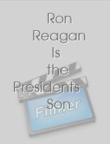 Ron Reagan Is the Presidents Son