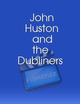 John Huston and the Dubliners