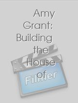 Amy Grant: Building the House of Love