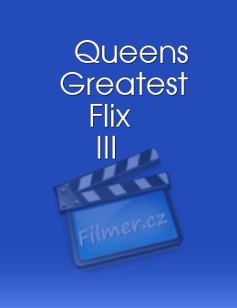 Queens Greatest Flix III