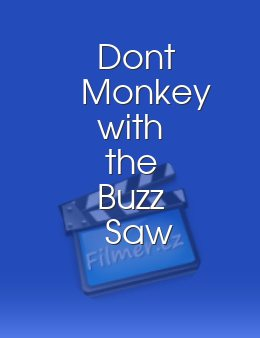 Dont Monkey with the Buzz Saw