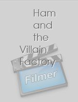 Ham and the Villain Factory