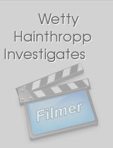 Wetty Hainthropp Investigates download