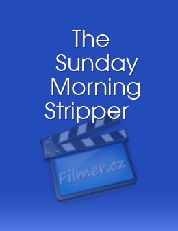 The Sunday Morning Stripper