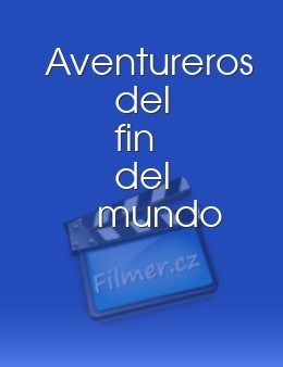 Aventureros del fin del mundo download
